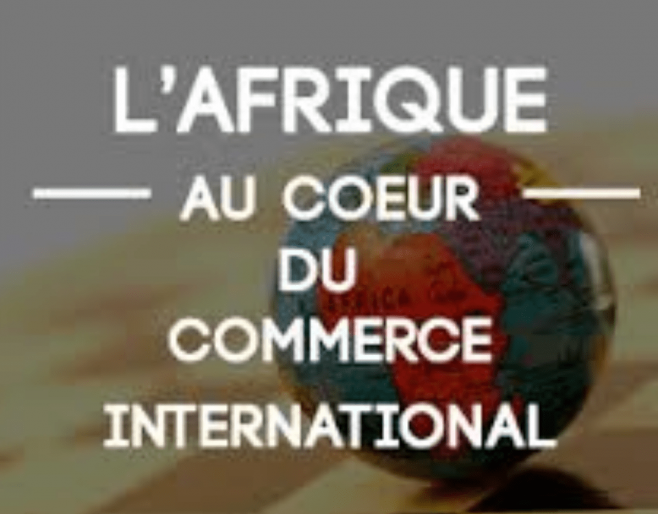 L'Afrique au Cœur du Commerce International Mondial